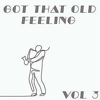 Got That Old Feeling (Vol.3)