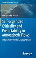 Self-organized Criticality and Predictability in Atmospheric Flows: The Quantum World of Clouds and Rain (Springer Atmospheric Sciences)