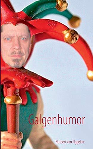 Galgenhumor: ... wer zuletzt lacht, lacht am besten.