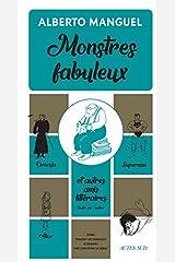 Monstres fabuleux: Dracula, Alice, Superman, et autres amis littéraires (Essais littéraires) (French Edition) Paperback