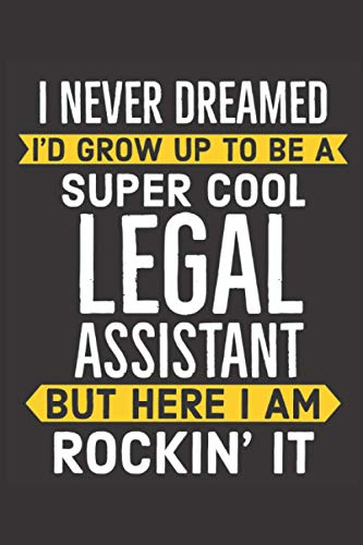 Super Cool Legal Assistant Notebook Paralegal Gift: Lawyer Lined Journal