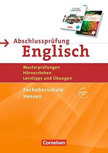 Abschlussprüfung Englisch - Fachoberschule Hessen: B1/B2 - Musterprüfungen, Hörverstehen, Lerntipps und Übungen: Arbeitsheft mit Lösungsschlüssel und Audio-Dateien über Webcode
