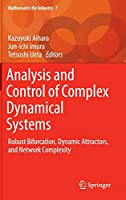 Analysis and Control of Complex Dynamical Systems: Robust Bifurcation, Dynamic Attractors, and Network Complexity (Mathematics for Industry, 7)