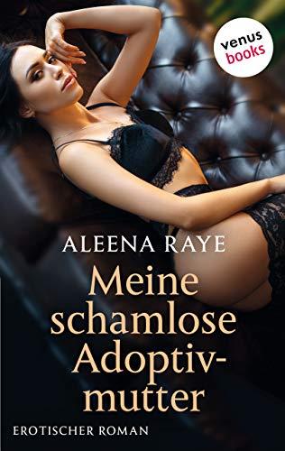 Meine schamlose Adoptivmutter - oder: Ein Mädchen für wirklich alles: Erotischer...