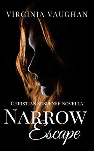 Narrow Escape: Christian Suspense Novella by [Virginia Vaughan]