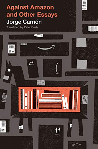 Against Amazon: and Other Essays (Biblioasis International Translation Series Book 30) (English Edition)