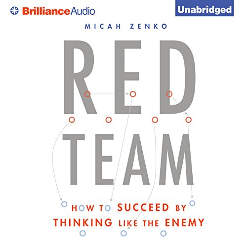 Red Team     How to Succeed by Thinking Like the Enemy              De :                                                                                                                                 Micah Zenko                               Lu par :                                                                                                                                 Christopher Lane                      Durée : 11 h et 2 min     Pas de notations     Global 0,0