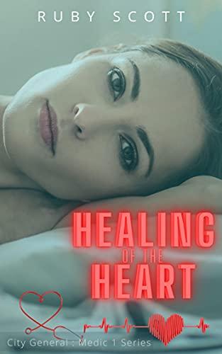 Healing of the Heart: A Lesbian Medical Age Gap Romance (City General:...