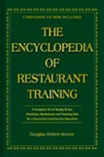 The Encyclopedia Of Restaurant Training: A Complete Ready-to-Use Training Program for All Positions in the Food Service In...