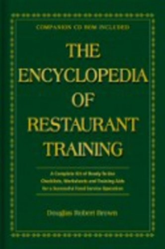 The Encyclopedia Of Restaurant Training: A Complete Ready-to-Use Training Program for All Positions in the Food Service Industry With Companion CD-ROM