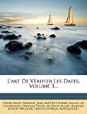 L'Art de V Rifier Les Dates, Volume 3... (French Edition)