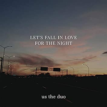 Let's Fall in Love for the Night