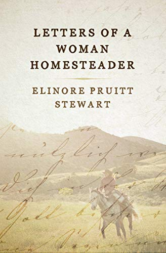 Letters of a Woman Homesteader by [Elinore Pruitt Stewart]