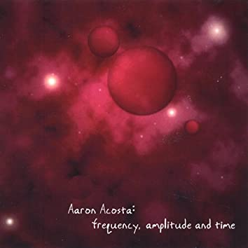 Frequency, Amplitude and Time