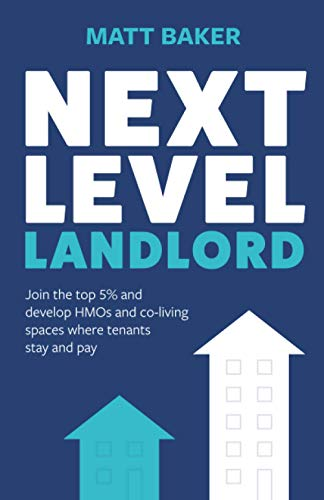 Real Estate Investing Books! - Next Level Landlord: Join the top 5% and develop HMOs and co-living spaces where tenants stay and pay