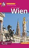 Wien MM-City Reiseführer Michael Müller Verlag: Individuell reisen mit vielen praktischen Tipps. Inkl. Freischaltcode zur ausführlichen App mmtravel.com