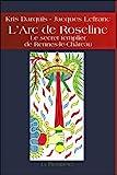 L'Arc de Roseline - Le secret templier de Rennes-le-Château