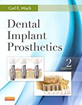 Dental Implant Prosthetics By Carl E. Misch
