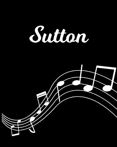 Sutton: Sheet Music Note Manuscript Notebook Paper – Personalized Custom First Name Initial S – Musician Composer Instrument Composition Book – 12 … Guide – Create Compose & Write Creative Songs