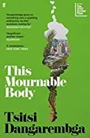 This Mournable Body: Shortlisted for the 2020 Booker Prize