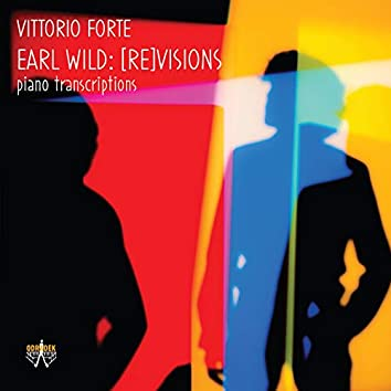 Earl Wild: [Re]Visions - Piano Transcriptions