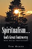 Spiritualism... God's Great Controversy: Why We're Protestant (English Edition)
