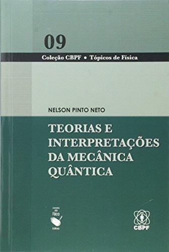 Teorias e Interpretações da Mecânica Quântica
