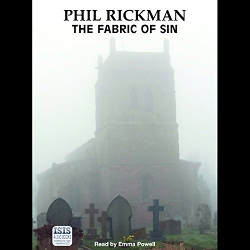 The Fabric of Sin     A Merrily Watkins Mystery              By:                                                                                                                                 Phil Rickman                               Narrated by:                                                                                                                                 Emma Powell                      Length: 15 hrs and 3 mins     131 ratings     Overall 4.4