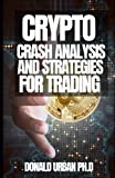 CRYPTO CRASH ANALYSIS AND STRATEGIES FOR TRADING
