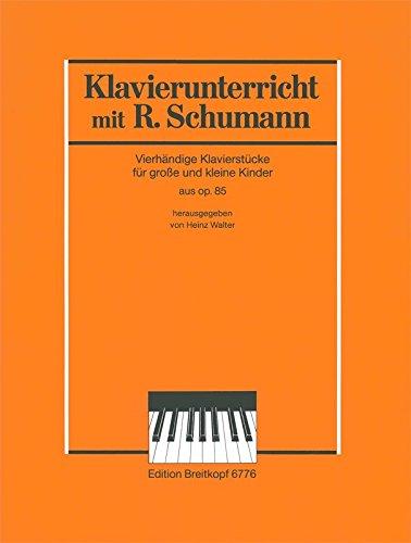 Klavierunterricht mit Robert Schumann - Klavierstücke für kleine und grosse Kinder aus op. 85 für Klavier vierhändig - (EB 6776)