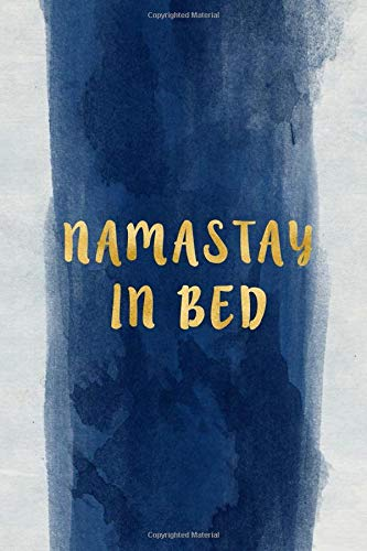 Namastay in bed: Blank Wide dotted Notebook, 110 Pages, 6 x 9 inches -A  Funny Journal , Perfect Present for Co workers, , sons, family or friends for their Birthday.(trusts, trust game)