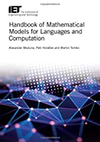 Handbook of Mathematical Models for Languages and Computation (IET Professional Application of Computing)