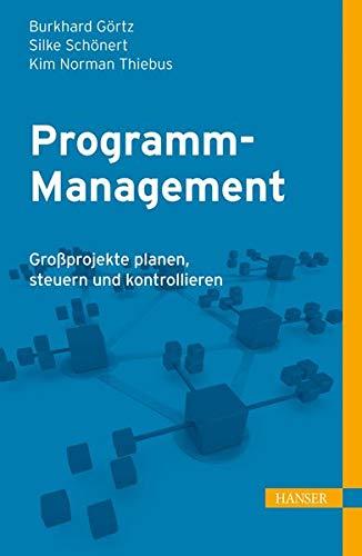 Programm-Management: Großprojekte planen, steuern und kontrollieren