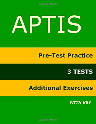 APTIS: Pre-Test Practice, 3 TESTS, Additional Exercises: Training Material for the Aptis Test