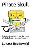 Pirate Skull: Building instruction for the Lego Wedo 2.0 set + program code (English Edition)