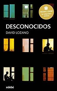 Desconocidos par David Lozano Garbala