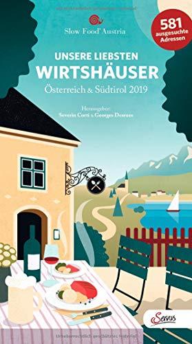 Servus-Wirtshausführer 2019: 350 ausgewählte Gasthäuser in Österreich & Südtirol