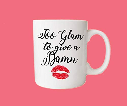 Too GLAM to give a Damn Mug Coffee Mug Makeup Mug Eyelashes Mug Mascara Mug Funny Girlfriend Mug...
