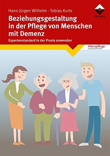 Beziehungsgestaltung in der Pflege von Menschen mit Demenz: Expertenstandard in der Praxis anwenden
