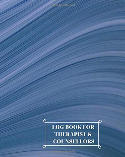Log Book for Therapist & Counsellors: Record Clients Appointments, Treatment Plans, Therapy Interventions, Note Taking Log Logbook Diary, Gifts for ... Planner, 110 (Therapy Logs, Band 13)