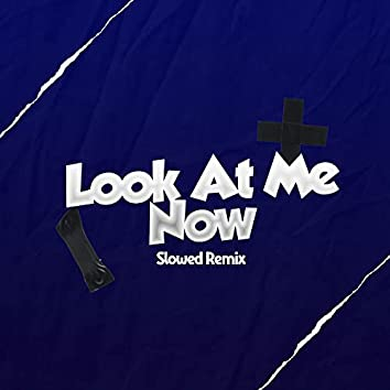 Look at Me Now Slowed (Remix)