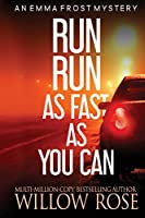 Run Run as fast as you can (Emma Frost Mystery)