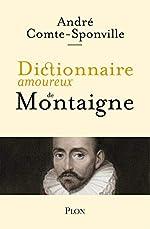 Dictionnaire amoureux de Montaigne d'André COMTE-SPONVILLE