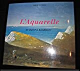 L'Aquarelle - De Dürer à Kandinsky - Hazan - 20/03/1996