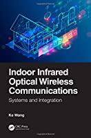 Indoor Infrared Optical Wireless Communications: Systems and Integration Front Cover