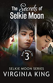 The Secrets of Selkie Moon (Books 1 - 3) by [Virginia King]