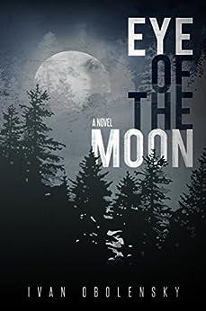Eye of the Moon by [Ivan Obolensky]