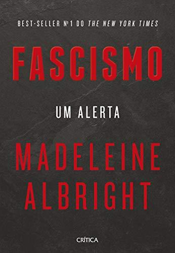 Fascismo: Um alerta por [Madeleine Albright, Jaime Biaggio]