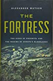 The Fortress: The Siege of Przemysl and the Making of Europe's Bloodlands