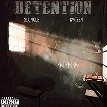 DETENTION (feat. KWIZEN)